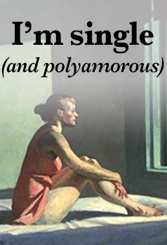 Polyamorous & Single