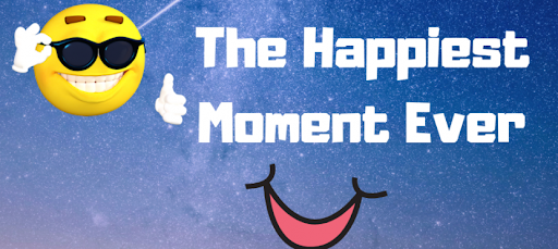 "Part 7 – Happiest Moments (The ""Our Story"" Series)"